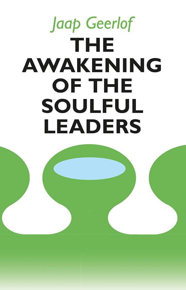 The Awakening of Soulful Leaders | Jaap Geerlof